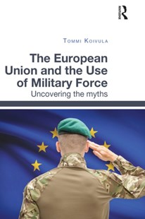 (ebook) The European Union and the Use of Military Force - Military