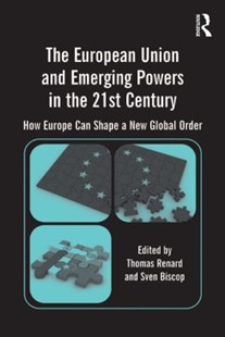 (ebook) The European Union and Emerging Powers in the 21st Century - Politics International Politics