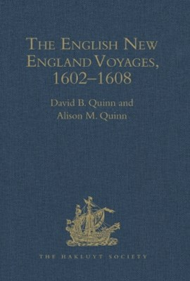 (ebook) The English New England Voyages, 1602–1608