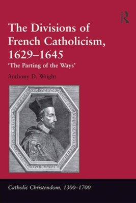 The Divisions of French Catholicism, 1629–1645