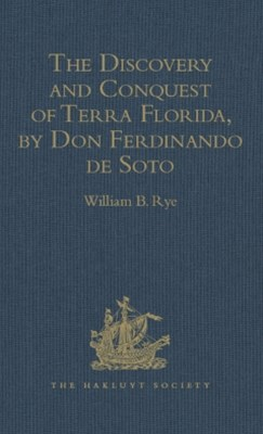 The Discovery and Conquest of Terra Florida, by Don Ferdinando de Soto