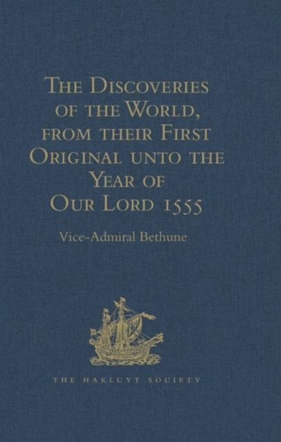 (ebook) The Discoveries of the World, from their First Original unto the Year of Our Lord 1555, by Antonio Galvano, governor of Ternate