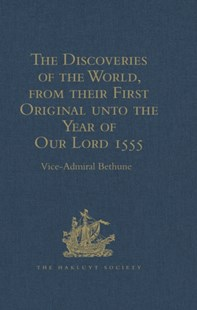 (ebook) The Discoveries of the World, from their First Original unto the Year of Our Lord 1555, by Antonio Galvano, governor of Ternate - History Modern