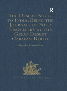(ebook) Desert Route to India, Being the Journals of Four Travellers by the Great Desert Caravan Route between Aleppo and Basra, 1745-1751 - History Modern