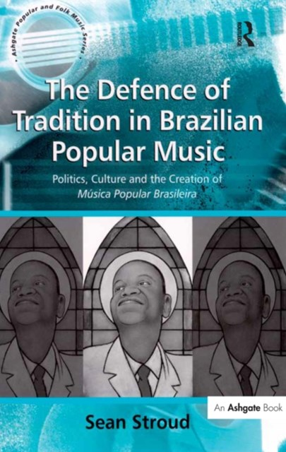(ebook) The Defence of Tradition in Brazilian Popular Music