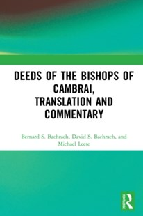 (ebook) Deeds of the Bishops of Cambrai, Translation and Commentary - History Ancient & Medieval History