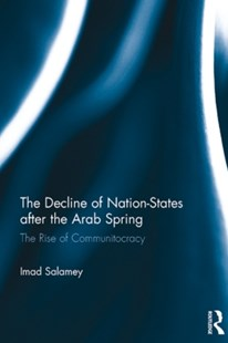 (ebook) The Decline of Nation-States after the Arab Spring - Politics Political Issues