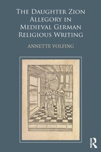 (ebook) Daughter Zion Allegory in Medieval German Religious Writing - Reference