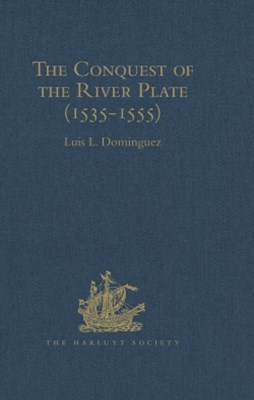 (ebook) The Conquest of the River Plate (1535-1555)