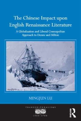 The Chinese Impact upon English Renaissance Literature