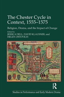 (ebook) The Chester Cycle in Context, 1555–1575 - Entertainment Theatre