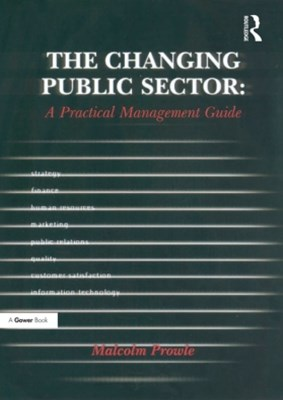 The Changing Public Sector: A Practical Management Guide