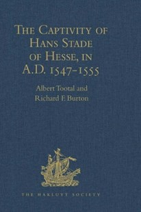 (ebook) Captivity of Hans Stade of Hesse, in A.D. 1547-1555, among the Wild Tribes of Eastern Brazil - History Modern
