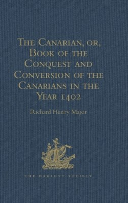 (ebook) The Canarian, or, Book of the Conquest and Conversion of the Canarians in the Year 1402, by Messire Jean de Bethencourt, Kt.