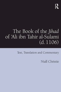 (ebook) Book of the Jihad of 'Ali ibn Tahir al-Sulami (d. 1106) - History Ancient & Medieval History