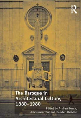 (ebook) The Baroque in Architectural Culture, 1880-1980