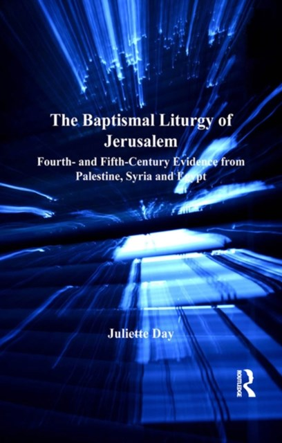 The Baptismal Liturgy of Jerusalem