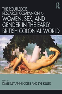 (ebook) Routledge Companion to Women, Sex, and Gender in the Early British Colonial World - Reference