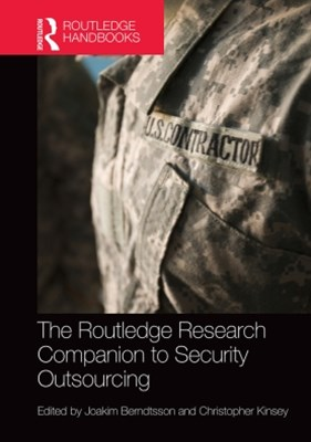 Routledge Research Companion to Security Outsourcing