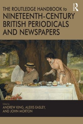 (ebook) The Routledge Handbook to Nineteenth-Century British Periodicals and Newspapers