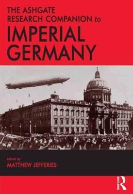 (ebook) The Ashgate Research Companion to Imperial Germany