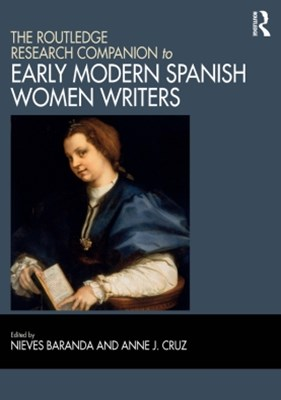The Routledge Research Companion to Early Modern Spanish Women Writers