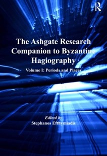 (ebook) The Ashgate Research Companion to Byzantine Hagiography - History Ancient & Medieval History