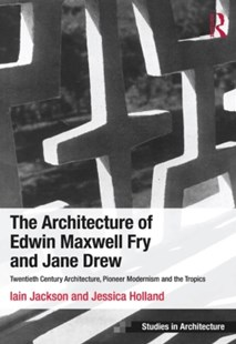 (ebook) Architecture of Edwin Maxwell Fry and Jane Drew - Art & Architecture Architecture