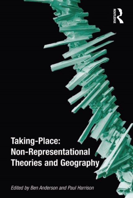 (ebook) Taking-Place: Non-Representational Theories and Geography