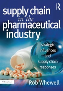 (ebook) Supply Chain in the Pharmaceutical Industry - Business & Finance Management & Leadership