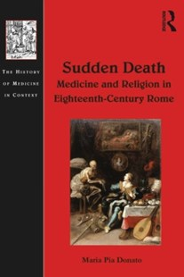 (ebook) Sudden Death: Medicine and Religion in Eighteenth-Century Rome - History European