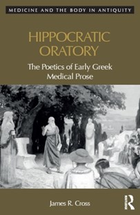 (ebook) Hippocratic Oratory - History Ancient & Medieval History