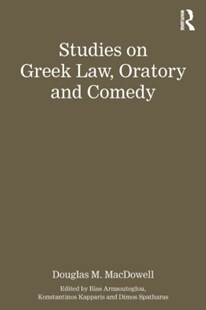 (ebook) Studies on Greek Law, Oratory and Comedy - History Ancient & Medieval History