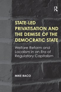 (ebook) State-led Privatisation and the Demise of the Democratic State - Politics Political Issues