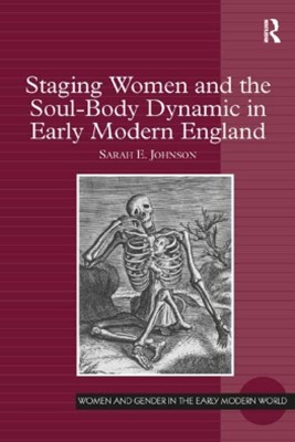 (ebook) Staging Women and the Soul-Body Dynamic in Early Modern England