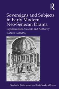(ebook) Sovereigns and Subjects in Early Modern Neo-Senecan Drama - Entertainment Theatre