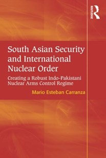 (ebook) South Asian Security and International Nuclear Order - Politics Political Issues