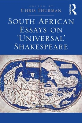 South African Essays on 'Universal' Shakespeare