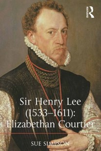 (ebook) Sir Henry Lee (1533-1611): Elizabethan Courtier - Biographies Political