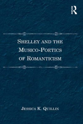 (ebook) Shelley and the Musico-Poetics of Romanticism