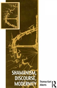 (ebook) Shamanism, Discourse, Modernity - Politics Political Issues
