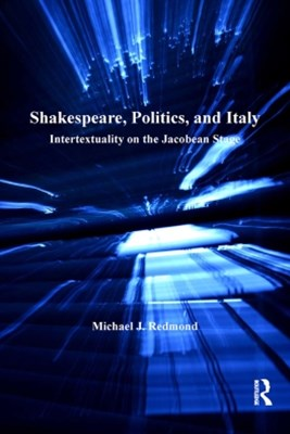 Shakespeare, Politics, and Italy