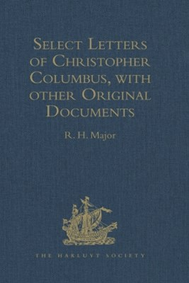 (ebook) Select Letters of Christopher Columbus, with other Original Documents, relating to his Four Voyages to the New World