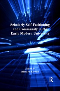 (ebook) Scholarly Self-Fashioning and Community in the Early Modern University - Education Tertiary