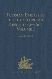 (ebook) Russian Embassies to the Georgian Kings, 1589–1605 - History