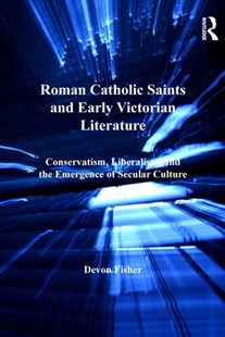 (ebook) Roman Catholic Saints and Early Victorian Literature - History