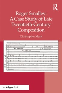 (ebook) Roger Smalley: A Case Study of Late Twentieth-Century Composition - Entertainment Music General