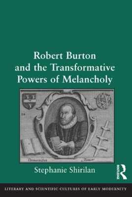 (ebook) Robert Burton and the Transformative Powers of Melancholy