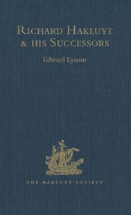 (ebook) Richard Hakluyt and his Successors - History European