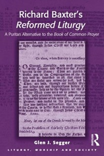 (ebook) Richard Baxter's Reformed Liturgy - History Ancient & Medieval History